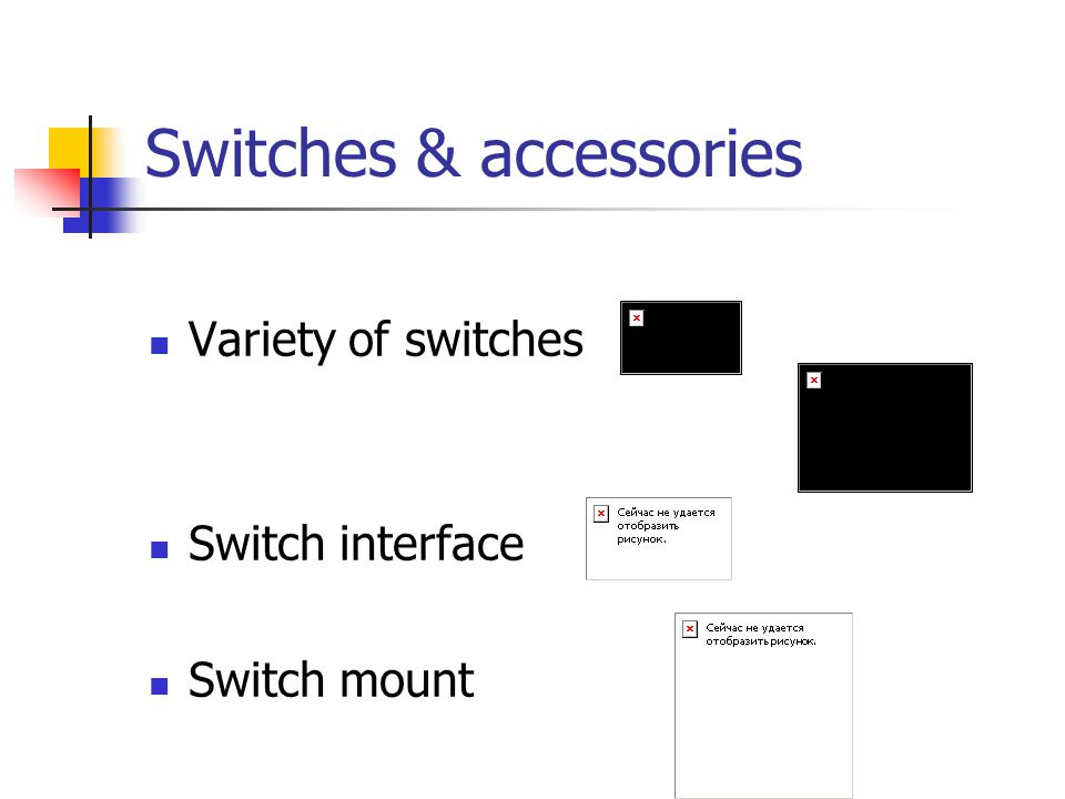 Switches & accessories Variety of switches Switch interface Switch mount