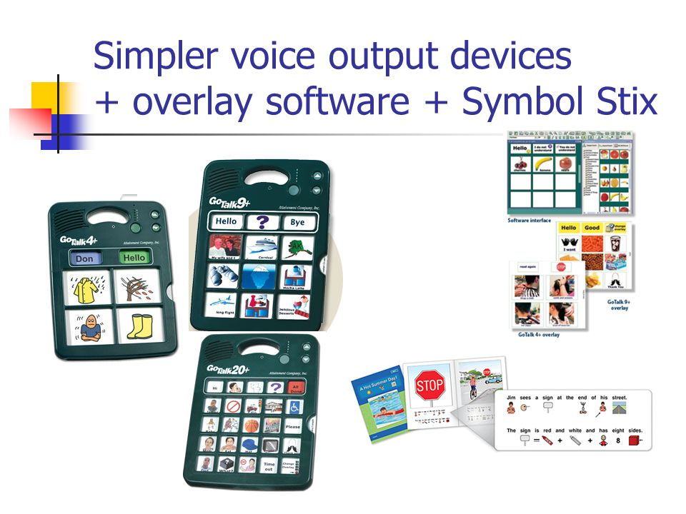 Simpler voice output devices + overlay software + Symbol Stix