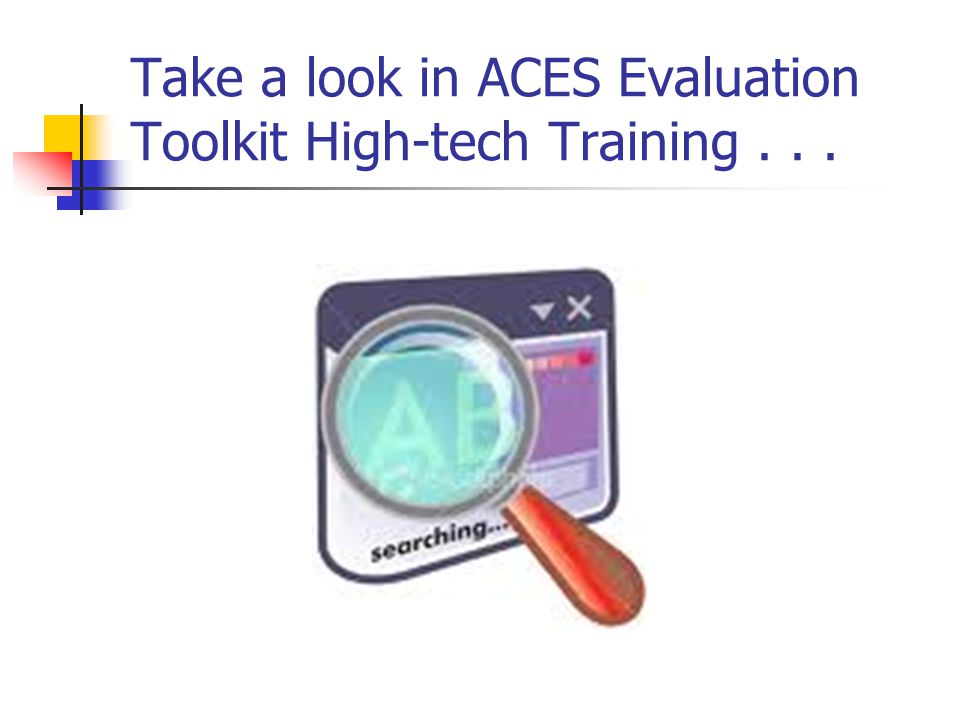 Take a look in ACES Evaluation Toolkit High-tech Training...