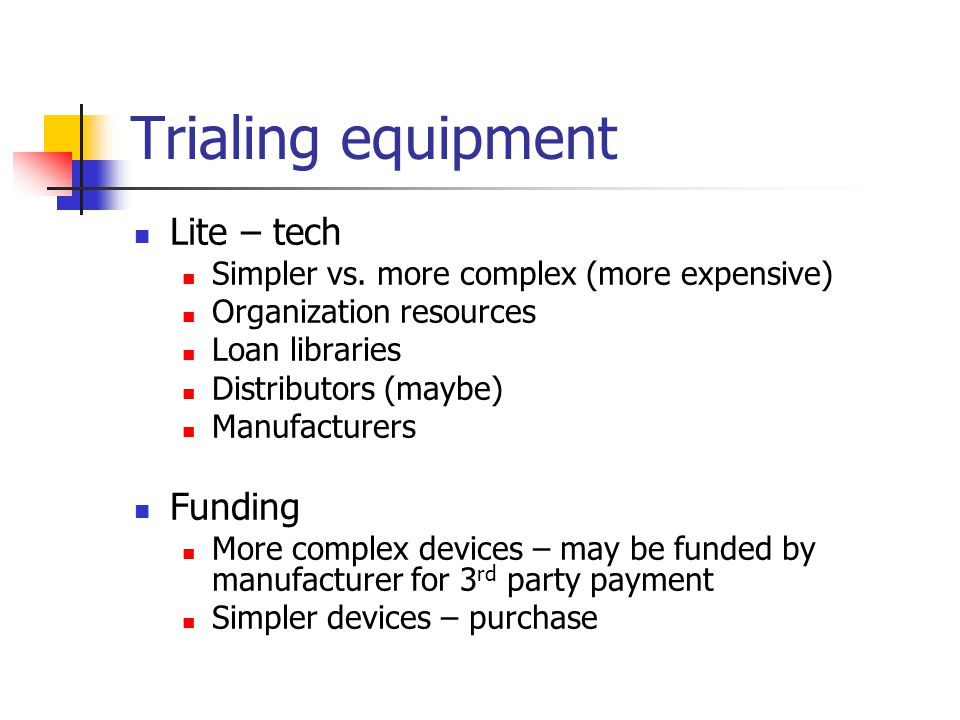Trialing equipment Lite – tech Simpler vs.