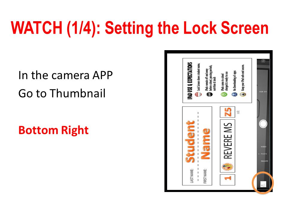 WATCH (1/4): Setting the Lock Screen In the camera APP Go to Thumbnail Bottom Right