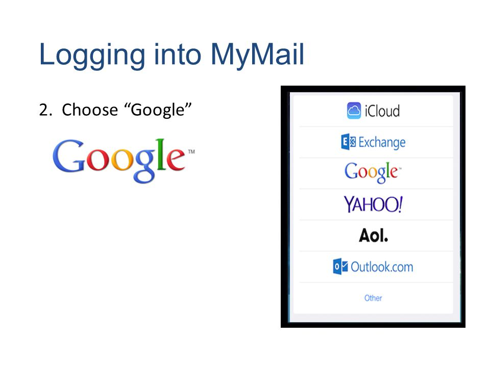 Logging into MyMail 2. Choose Google