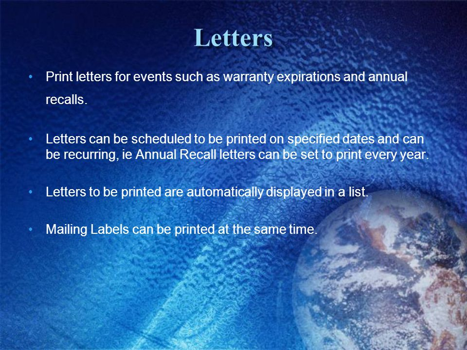 Letters Print letters for events such as warranty expirations and annual recalls.
