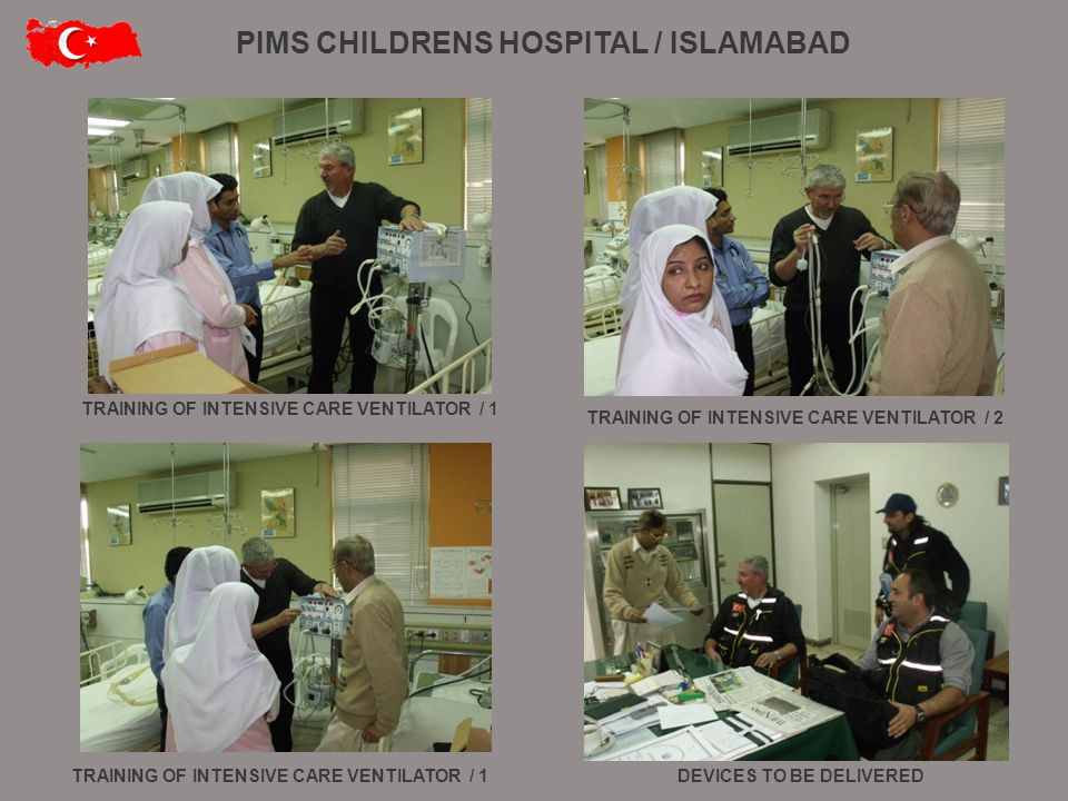 TRAINING OF INTENSIVE CARE VENTILATOR / 1 TRAINING OF INTENSIVE CARE VENTILATOR / 2 DEVICES TO BE DELIVEREDTRAINING OF INTENSIVE CARE VENTILATOR / 1 PIMS CHILDRENS HOSPITAL / ISLAMABAD