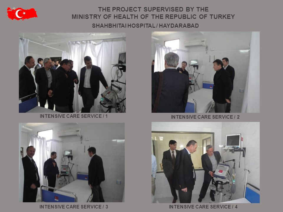 INTENSIVE CARE SERVICE / 1 INTENSIVE CARE SERVICE / 4INTENSIVE CARE SERVICE / 3 INTENSIVE CARE SERVICE / 2 SHAHBHITAI HOSPITAL / HAYDARABAD THE PROJECT SUPERVISED BY THE MINISTRY OF HEALTH OF THE REPUBLIC OF TURKEY