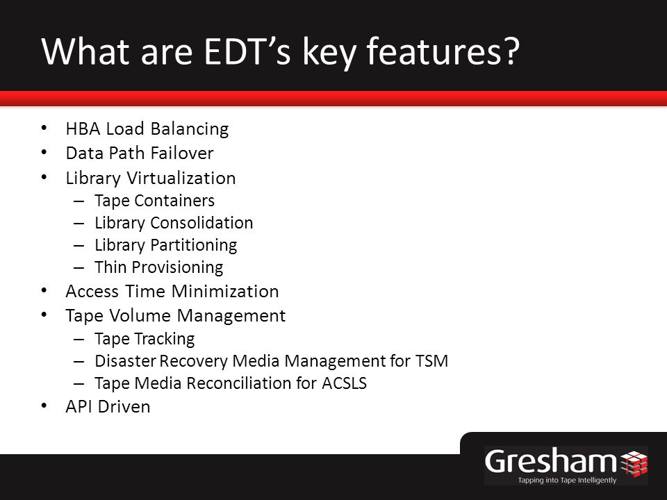 What are EDTs key features.
