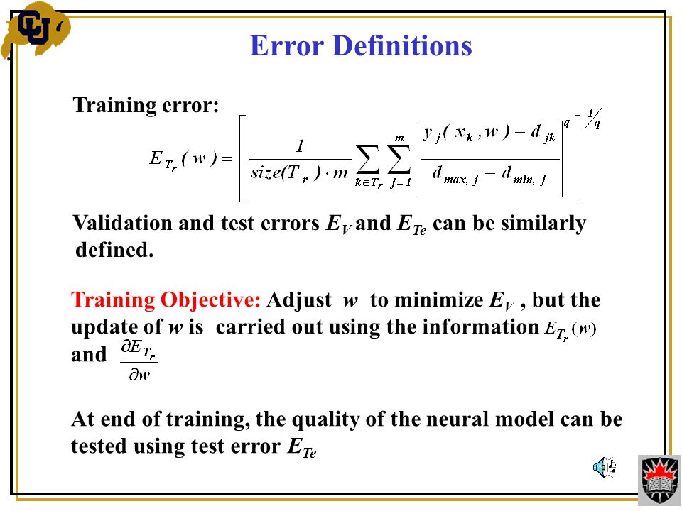 Error Definitions Training error: Validation and test errors E V and E Te can be similarly defined.