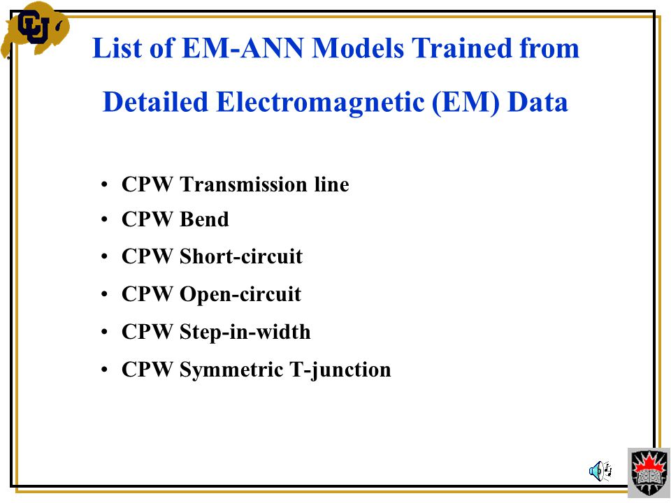 CPW Transmission line CPW Bend CPW Short-circuit CPW Open-circuit CPW Step-in-width CPW Symmetric T-junction List of EM-ANN Models Trained from Detailed Electromagnetic (EM) Data
