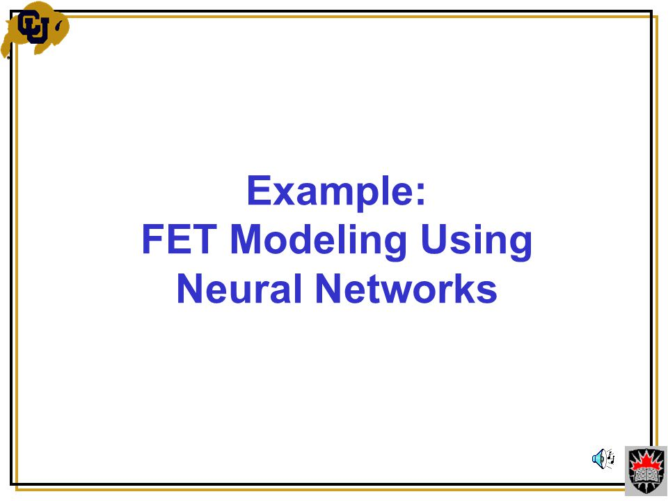 Example: FET Modeling Using Neural Networks