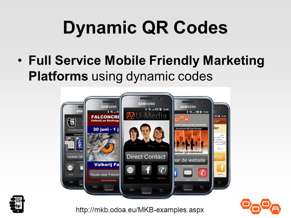 Dynamic QR Codes Full Service Mobile Friendly Marketing Platforms using dynamic codes http://mkb.odoa.eu/MKB-examples.aspx