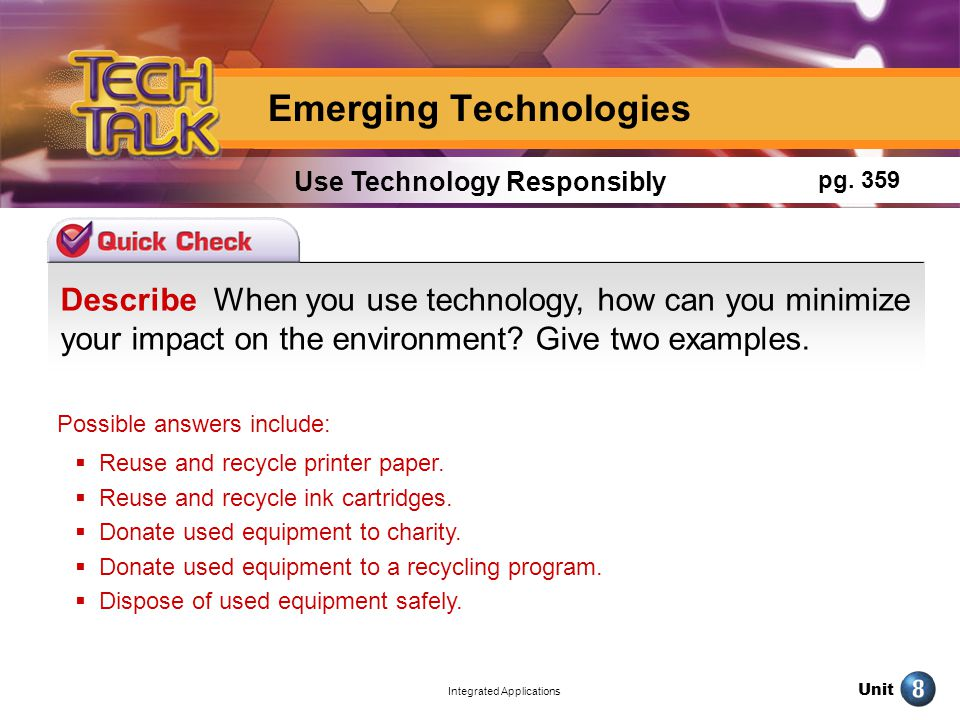 Unit Integrated Applications Describe When you use technology, how can you minimize your impact on the environment.