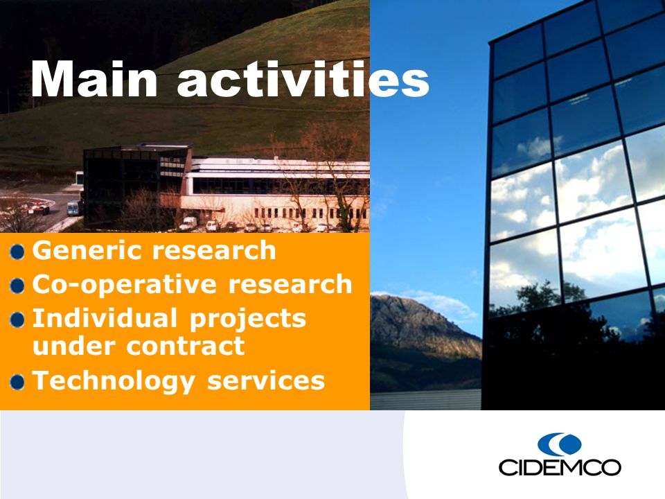 Generic research Co-operative research Individual projects under contract Technology services Main activities