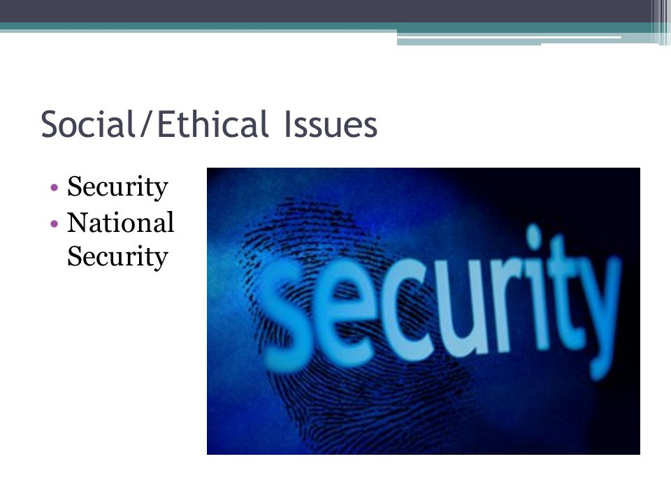 Social/Ethical Issues Security National Security