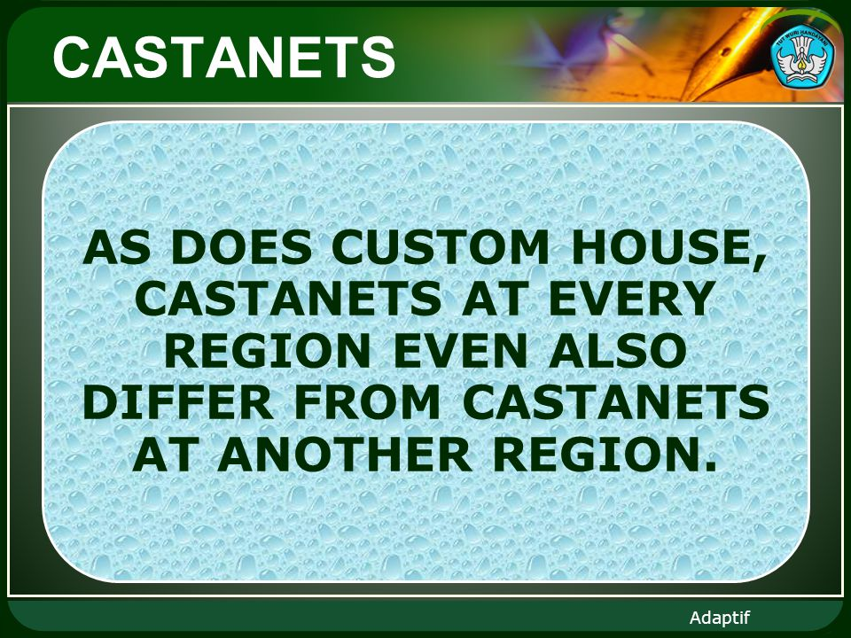 Adaptif CASTANETS AS DOES CUSTOM HOUSE, CASTANETS AT EVERY REGION EVEN ALSO DIFFER FROM CASTANETS AT ANOTHER REGION.