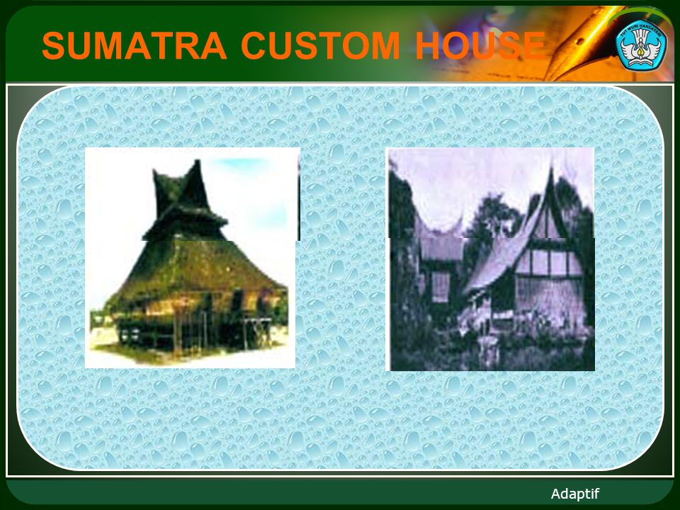 Adaptif SUMATRA CUSTOM HOUSE