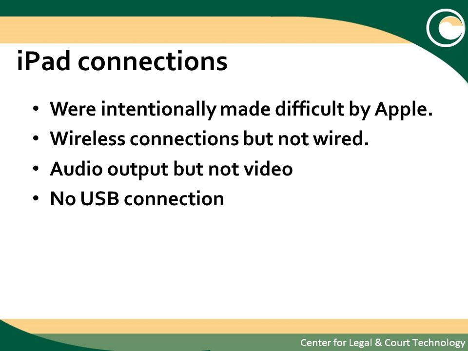 iPad connections Were intentionally made difficult by Apple.