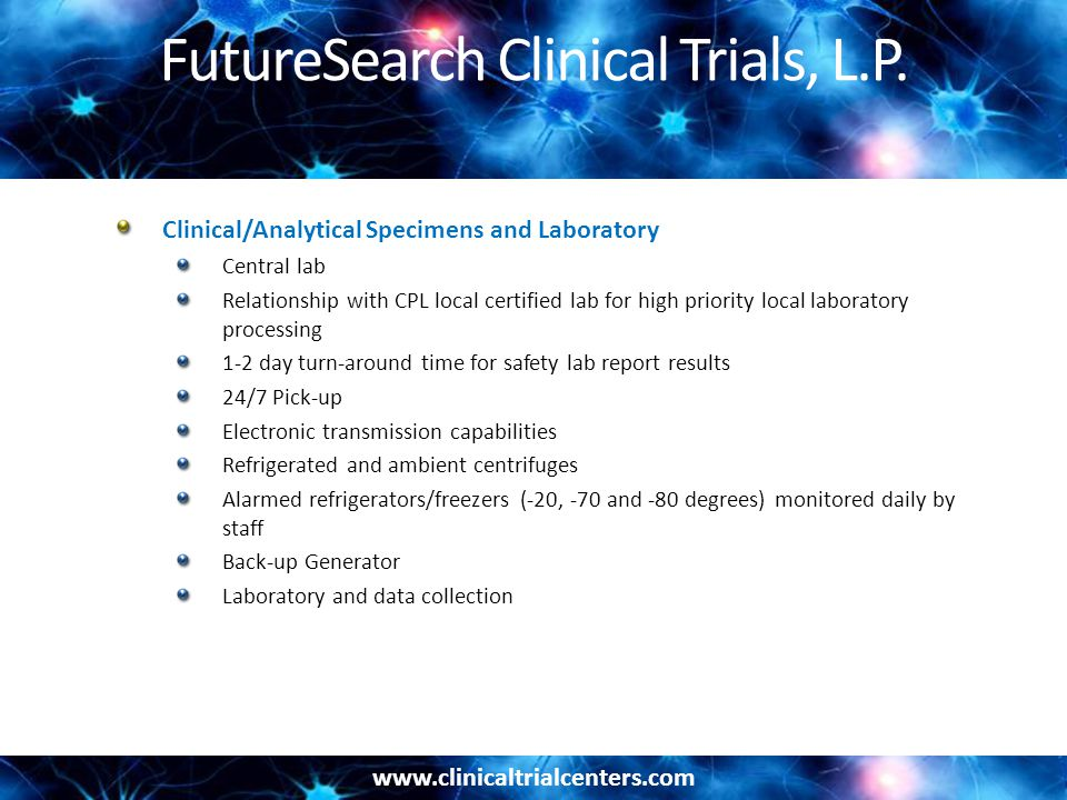 www.clinicaltrialcenters.com FutureSearch Clinical Trials, L.P.
