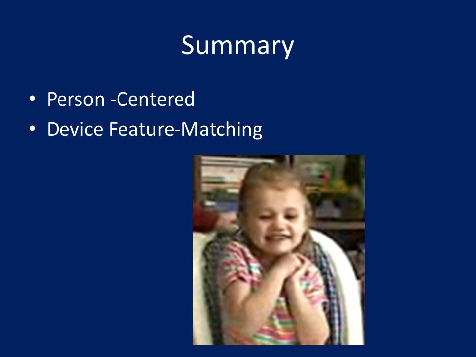 Summary Person -Centered Device Feature-Matching