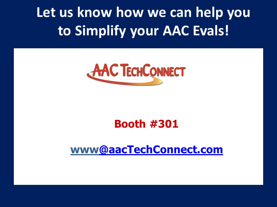 Let us know how we can help you to Simplify your AAC Evals.