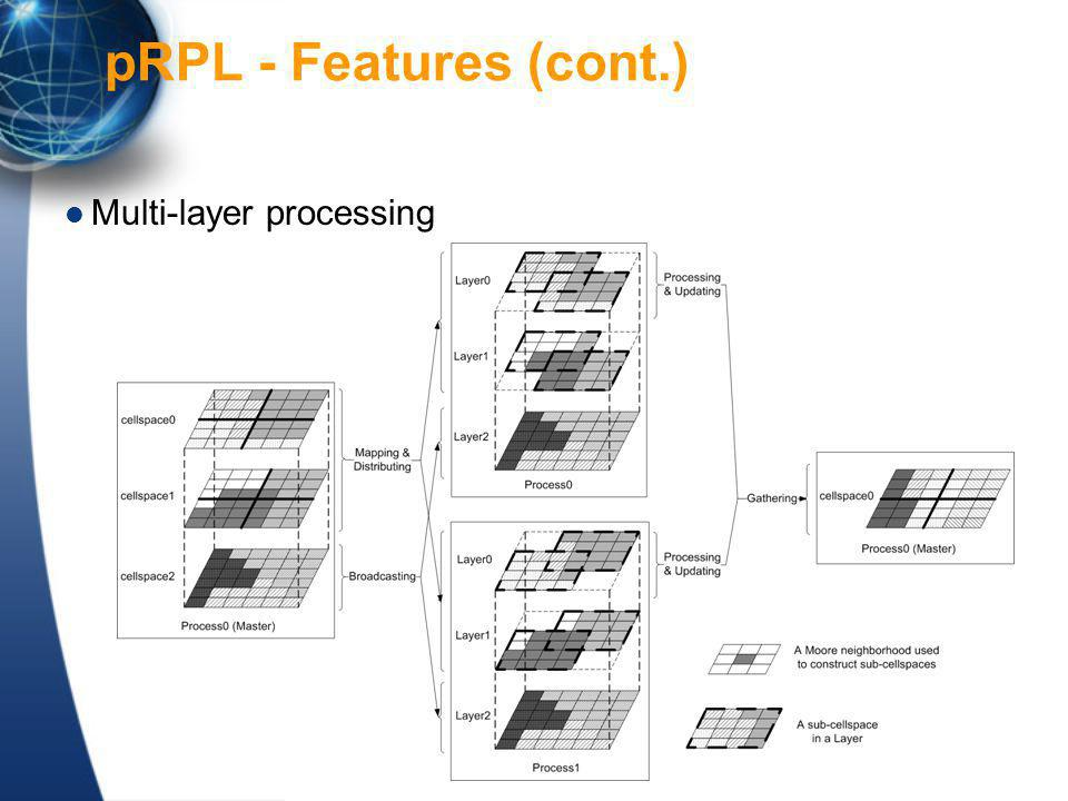 Multi-layer processing pRPL - Features (cont.)