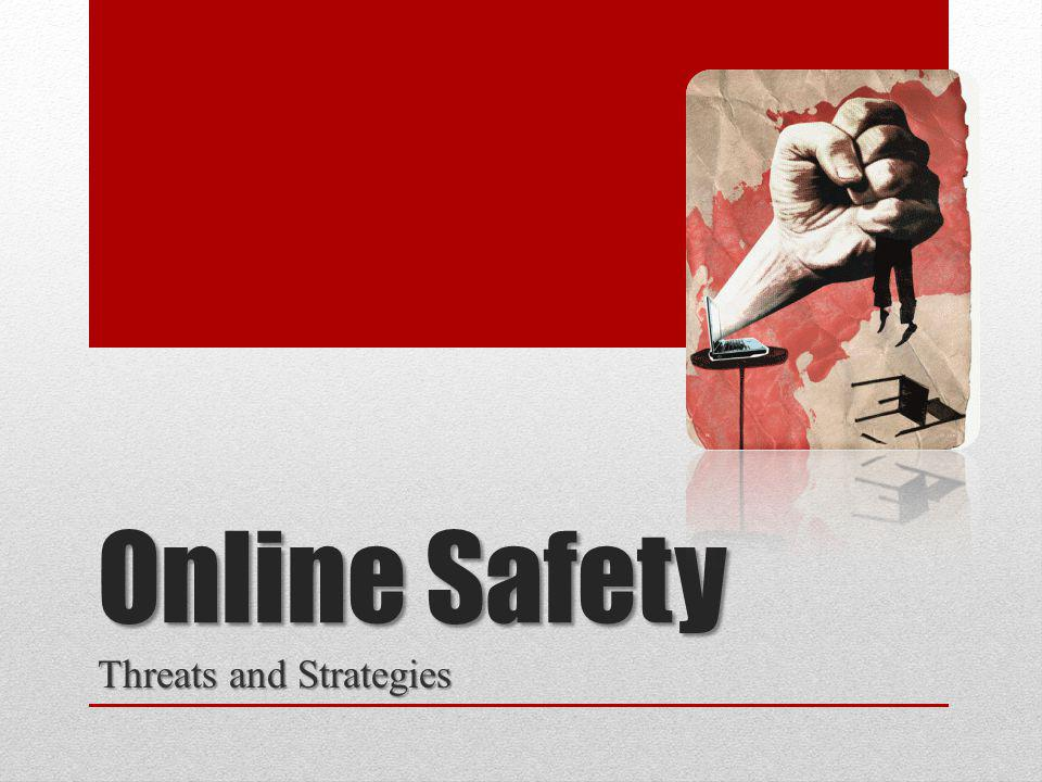 Online Safety Threats and Strategies