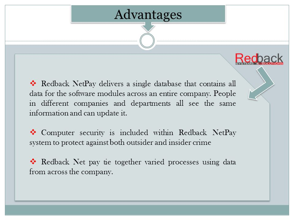 Redback NetPay delivers a single database that contains all data for the software modules across an entire company.