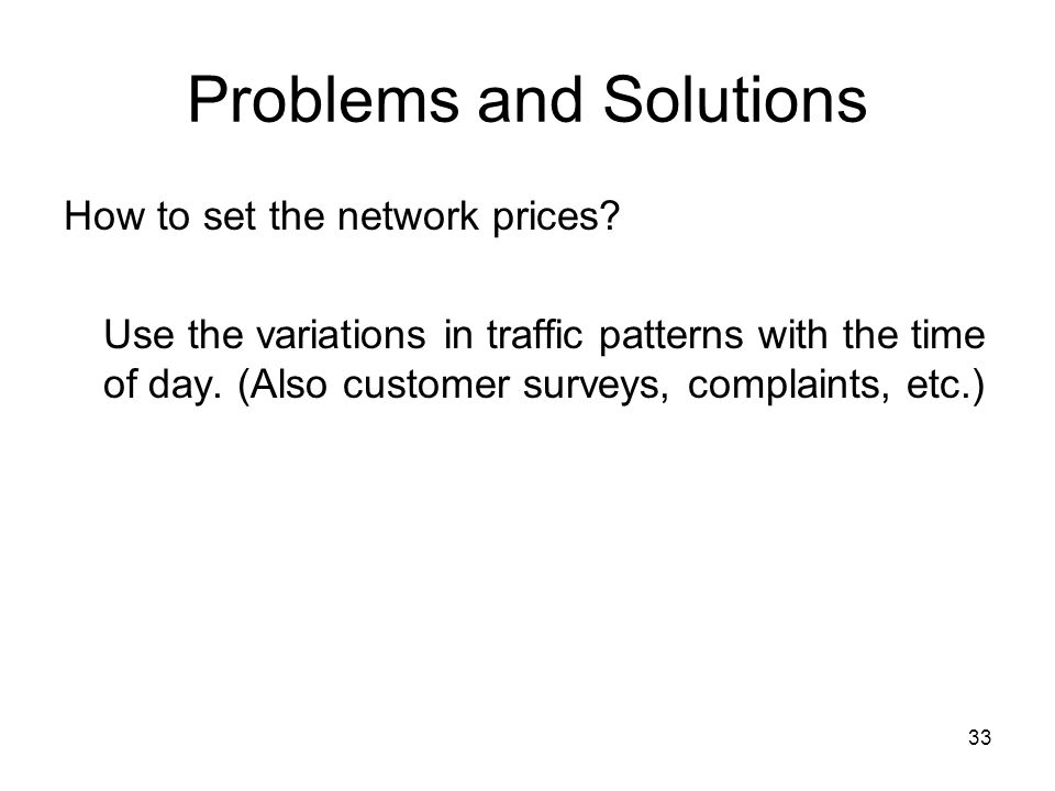 33 Problems and Solutions How to set the network prices.