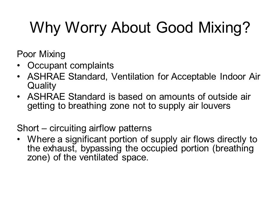 Why Worry About Good Mixing.