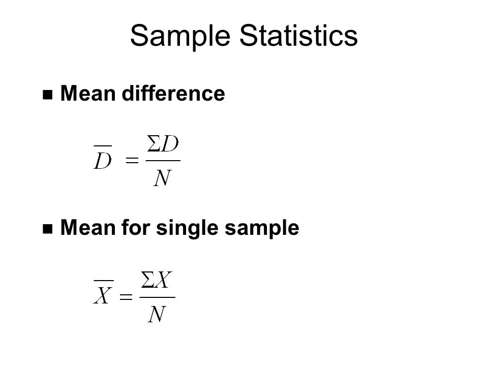 Sample Statistics n Mean difference n Mean for single sample