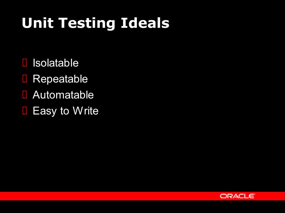 Unit Testing Ideals Isolatable Repeatable Automatable Easy to Write