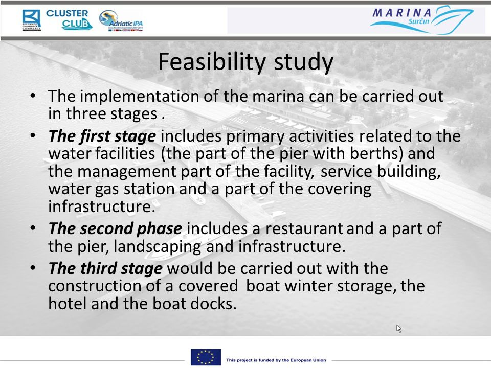 Feasibility study The implementation of the marina can be carried out in three stages.