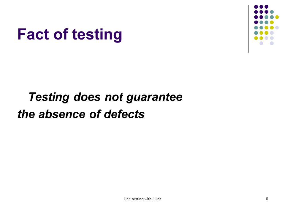 Unit testing with JUnit7 The V-model of development