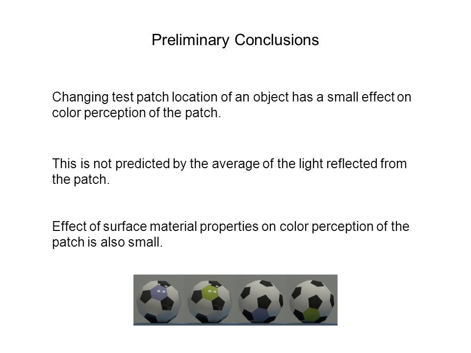 Preliminary Conclusions Changing test patch location of an object has a small effect on color perception of the patch.
