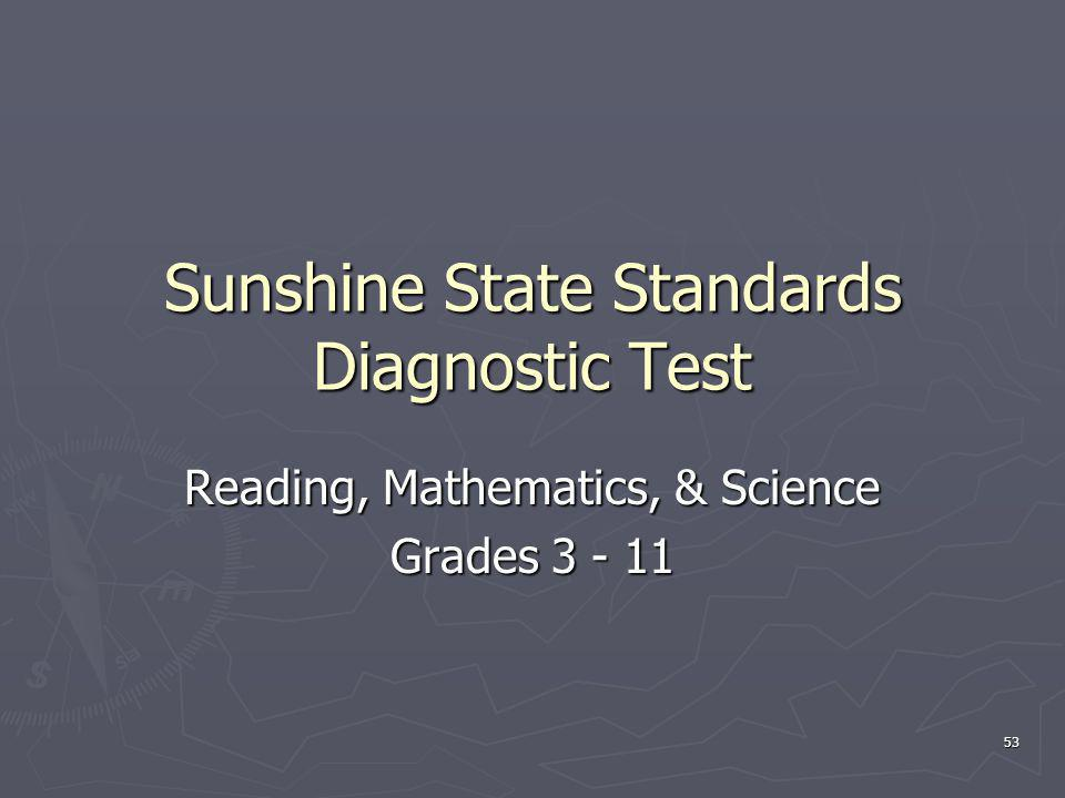 Sunshine State Standards Diagnostic Test Reading, Mathematics, & Science Grades 3 - 11 53
