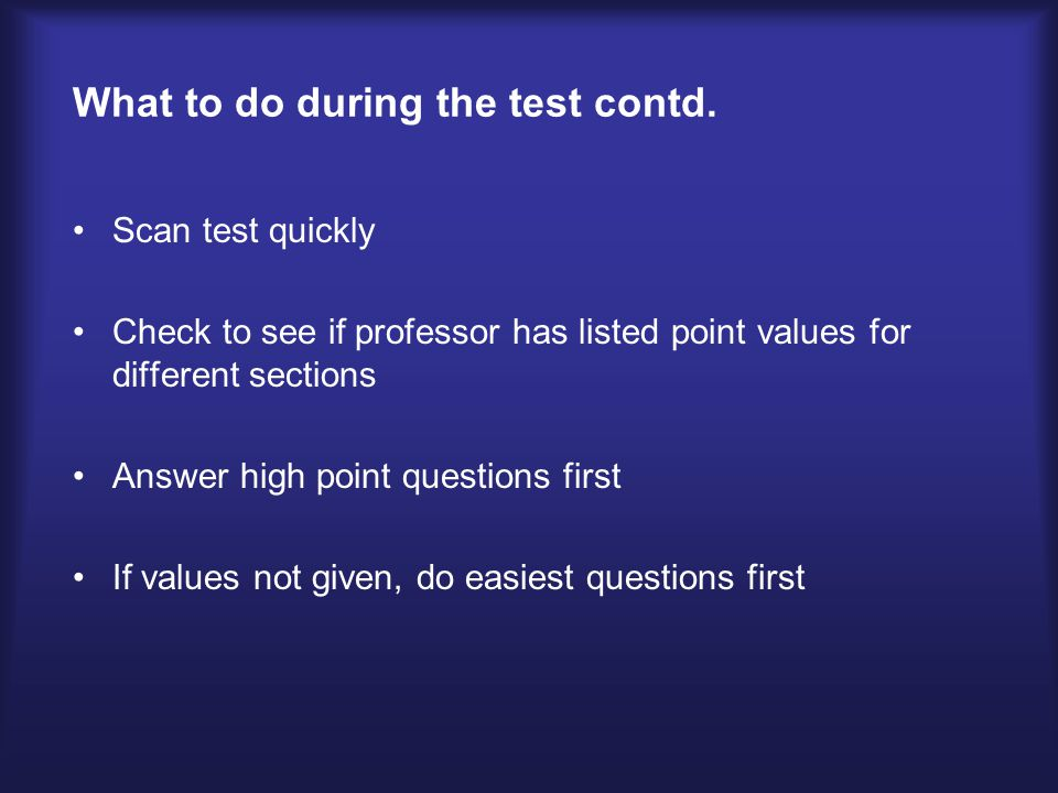 What to do during the test contd.