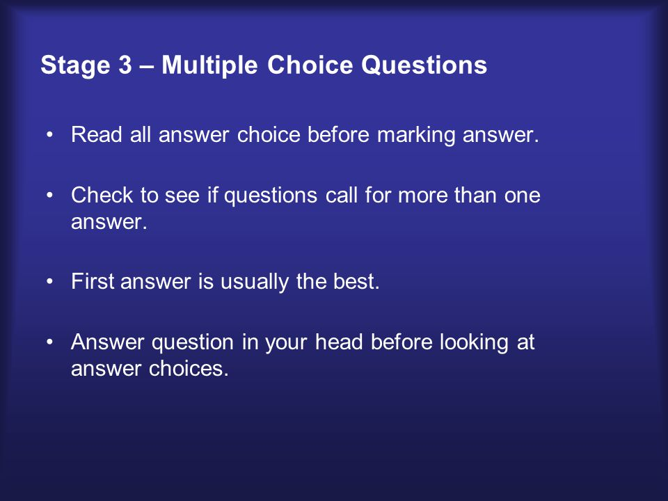 Stage 3 – Multiple Choice Questions Read all answer choice before marking answer.