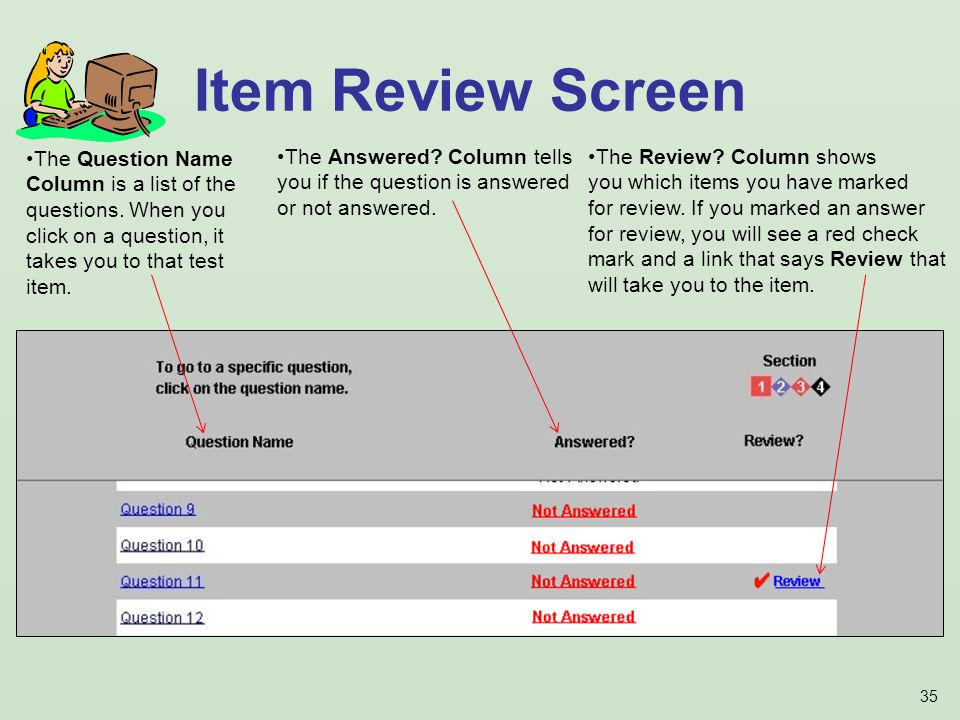35 Item Review Screen The Question Name Column is a list of the questions.
