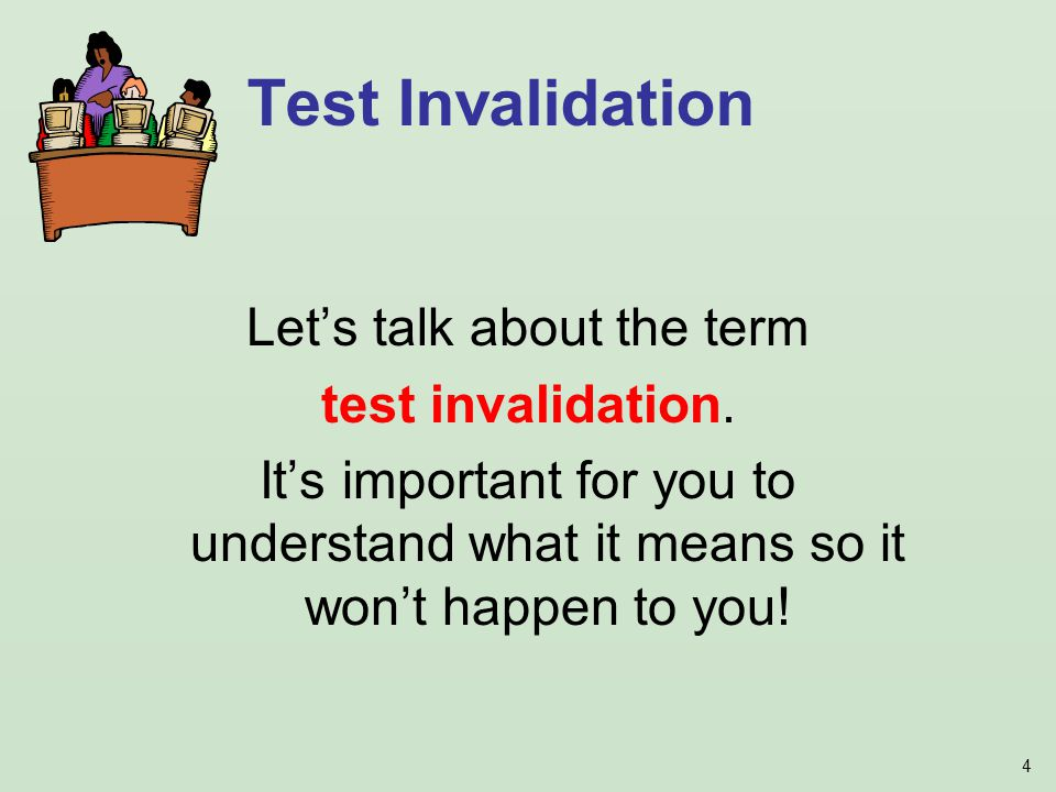 4 Test Invalidation Lets talk about the term test invalidation.