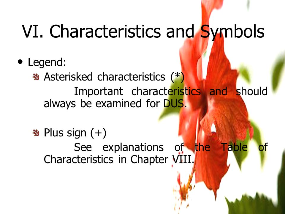 Legend: Asterisked characteristics (*) Important characteristics and should always be examined for DUS.