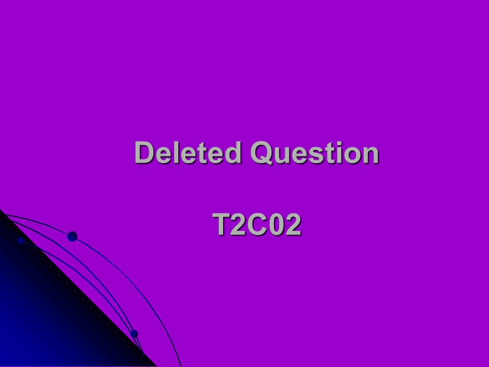Deleted Question T2C02