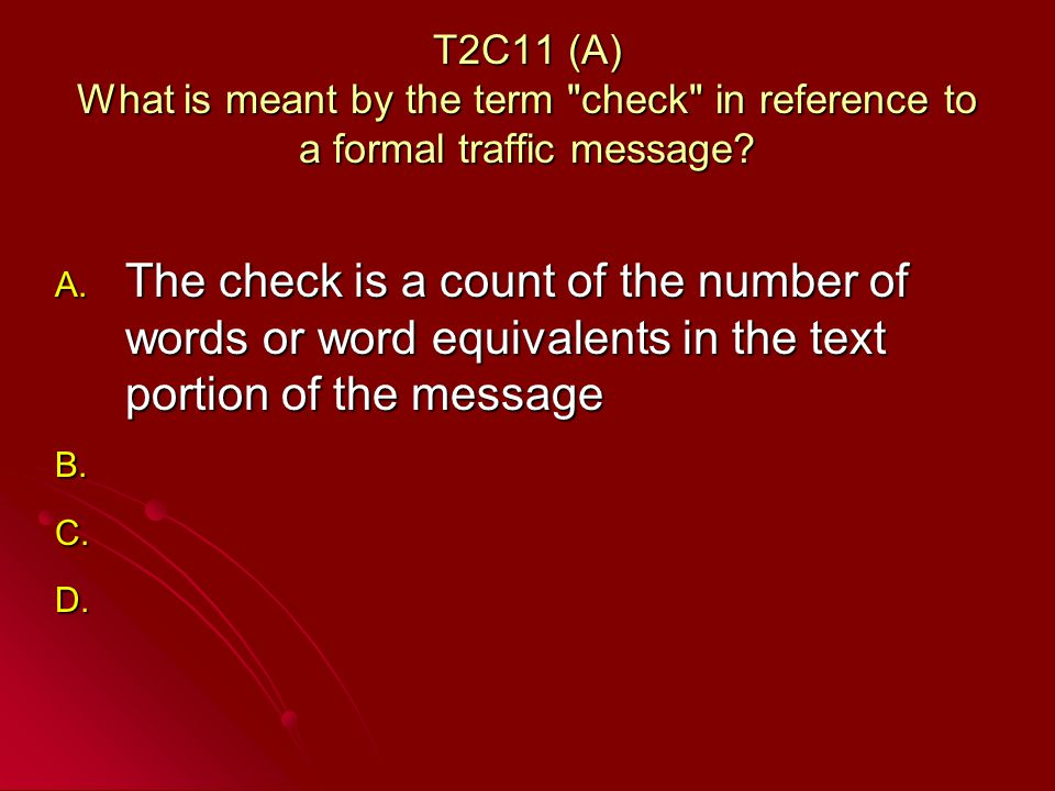 T2C11 (A) What is meant by the term check in reference to a formal traffic message.
