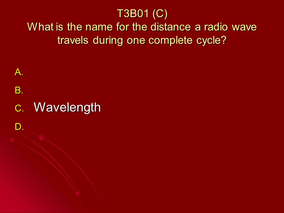 T3B01 (C) What is the name for the distance a radio wave travels during one complete cycle.