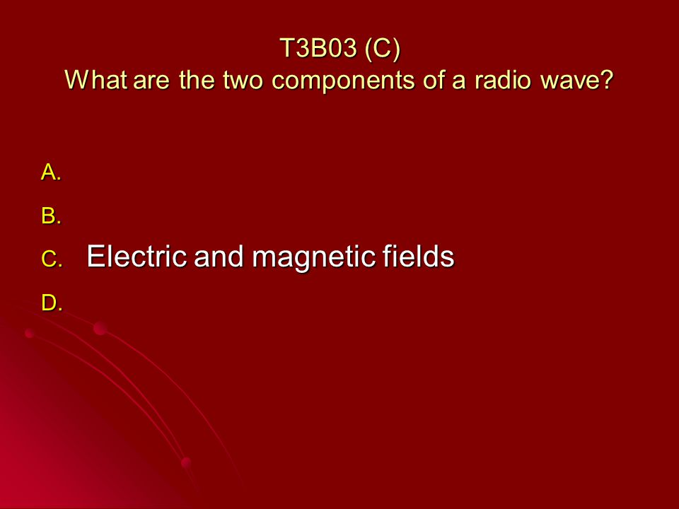 T3B03 (C) What are the two components of a radio wave.