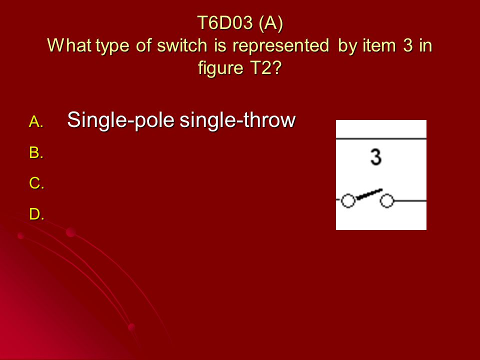 T6D03 (A) What type of switch is represented by item 3 in figure T2.