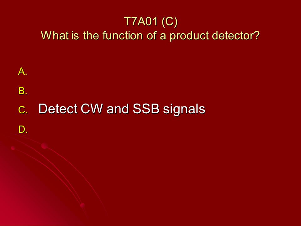 T7A01 (C) What is the function of a product detector.