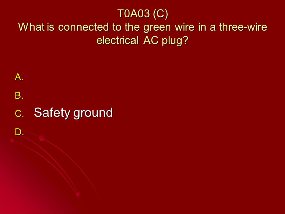 T0A03 (C) What is connected to the green wire in a three-wire electrical AC plug.