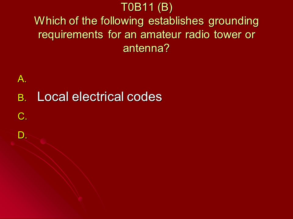 T0B11 (B) Which of the following establishes grounding requirements for an amateur radio tower or antenna.