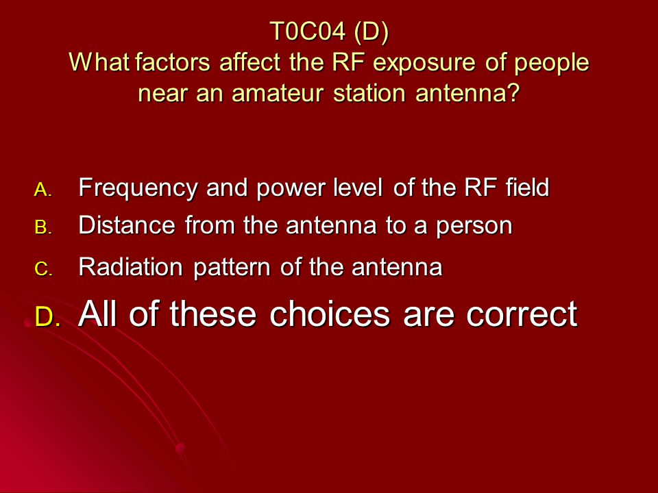 T0C04 (D) What factors affect the RF exposure of people near an amateur station antenna.