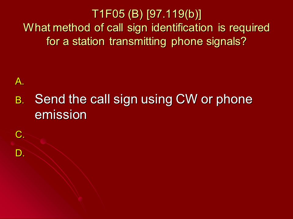 T1F05 (B) [97.119(b)] What method of call sign identification is required for a station transmitting phone signals.