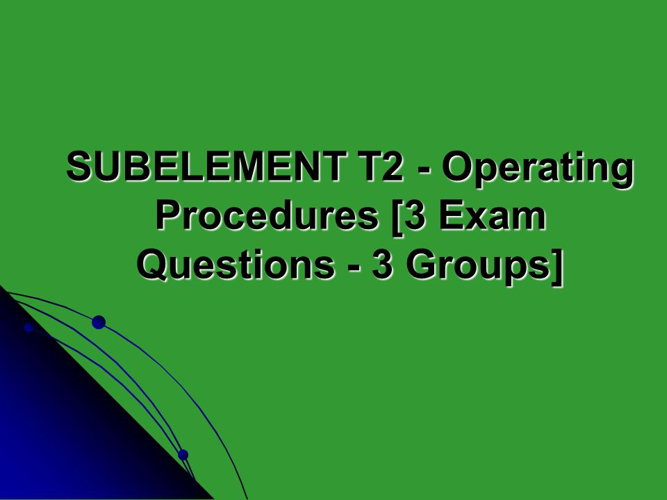 SUBELEMENT T2 - Operating Procedures [3 Exam Questions - 3 Groups]